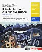 Copertina dell'audiolibro Il globo terrestre e la sua evoluzione – S – Ediz. Blu di LUPIA PALMIERI, E. - PAROTTO, M.