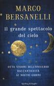 Copertina dell'audiolibro Il grande spettacolo del cielo di BERSANELLI, Marco