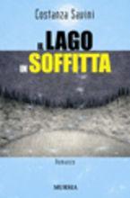 Copertina dell'audiolibro Il lago in soffitta di SAVINI, Costanza
