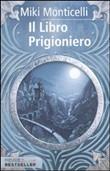 Copertina dell'audiolibro Il libro prigioniero di MONTICELLI, Miki