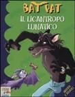 Copertina dell'audiolibro Il licantropo lunatico di BAT, Pat