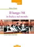 Copertina dell'audiolibro Il lungo '68 in Italia e nel mondo cosa è stato, cosa resta di BOATO, Marco