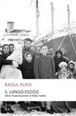 Copertina dell'audiolibro Il lungo esodo. Istria: le persecuzioni, le foibe, l'esilio