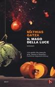 Copertina dell'audiolibro Il mago della luce di GATZA, Mathias