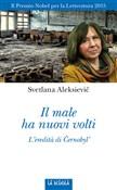 Copertina dell'audiolibro Il male ha nuovi volti di ALEKSIEVIC, Svetlana