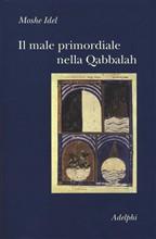 Copertina dell'audiolibro Il male primordiale nella Qabbalah di IDEL, Moshe