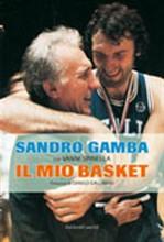 Copertina dell'audiolibro Il mio basket di GAMBA, Sandro con SPINELLA, Vanni