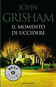 Copertina dell'audiolibro Il momento di uccidere di GRISHAM, John