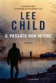 Copertina dell'audiolibro Il passato non muore di CHILD, Lee (Trad.Adria Tissoni)