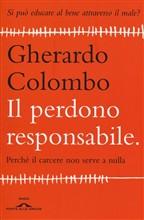 Copertina dell'audiolibro Il perdono responsabile : perché il carcere non serve a nulla di COLOMBO, Gherardo