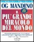 Copertina dell'audiolibro Il più grande miracolo del mondo di MANDINO, Og (Trad. Schrader Georg)