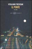 Copertina dell'audiolibro Il ponte di TREVISAN, Vitaliano