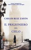 Copertina dell'audiolibro Il prigioniero del cielo di RUIZ ZAFON, Carlos