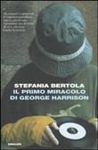 Copertina dell'audiolibro Il primo miracolo di George Harrison di BERTOLA, Stefania