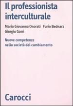 Copertina dell'audiolibro Il professionista interculturale di ONORATI, M.G. - BEDNARZ, F. - COMI, G.