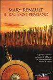 Copertina dell'audiolibro Il ragazzo persiano di RENAULT, Mary (Trad. Bruno Oddera)