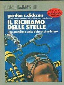 Copertina dell'audiolibro Il richiamo delle stelle di DICKSON, Gordon (Traduzione di Roberta Rambelli)