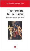 Copertina dell'audiolibro Il sacramento del Battesimo di PEDERZINI, don Novello