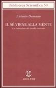 Copertina dell'audiolibro Il sé viene alla mente:  la costruzione del cervello cosciente di DAMASIO, Antonio