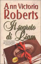 Copertina dell'audiolibro Il segreto di Liam di ROBERTS, Ann Victoria
