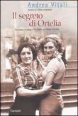 Copertina dell'audiolibro Il segreto di Ortelia di VITALI, Andrea