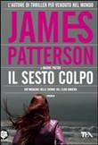 Copertina dell'audiolibro Il sesto colpo di PATTERSON, James - PAETRO, Maxine