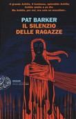 Copertina dell'audiolibro Il silenzio delle ragazze di BARKER, Pat (Traduzione di Carla Palmieri)