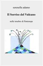 Copertina dell'audiolibro Il Sorriso del Vulcano: nelle tenebre di Partenope di ADAMO, Serenella