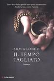 Copertina dell'audiolibro Il tempo tagliato di LONGO, Silvia