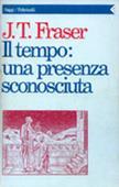Copertina dell'audiolibro Il tempo : una presenza sconosciuta di FRASER, J.T.