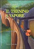 Copertina dell'audiolibro Il trenino a vapore di NOGARINO, Giuseppe