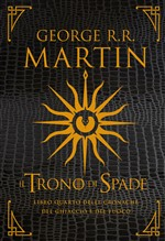 Copertina dell'audiolibro Il trono di spade: libro quarto delle cronache del ghiaccio e del fuoco di MARTIN, R.R. George