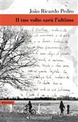 Copertina dell'audiolibro Il tuo volto sarà l'ultimo di PEDRO, Joao Ricardo