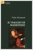 Copertina dell'audiolibro Il viaggio di Raimondo di BERTINETTI, Fabio