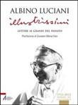 Copertina dell'audiolibro Illustrissimi: lettere ai grandi del passato di LUCIANI, Albino