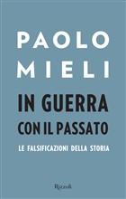 Copertina dell'audiolibro In guerra con il passato: le falsificazioni della storia di MIELI, Paolo