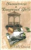 Copertina dell'audiolibro Incontrarsi a Longwood Falls
