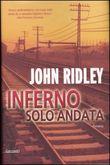Copertina dell'audiolibro Inferno solo andata di RIDLEY, John (Trad. Barbara Bagliano)