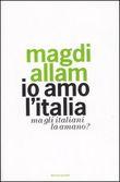 Copertina dell'audiolibro Io amo l'Italia, ma gli italiani la amano? di ALLAM, Magdi