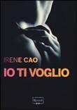 Copertina dell'audiolibro Io ti voglio di CAO, Irene