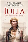 Copertina dell'audiolibro Iulia. Storia di un'imperatrice di POSTEGUILLO, Santiago (Traduzione di A. Ricciotti)
