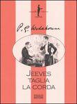 Copertina dell'audiolibro Jeeves taglia la corda di WODEHOUSE, Pelham Grenville