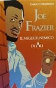 Copertina dell'audiolibro Joe Frazier: il miglior nemico di Ali