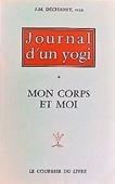 Copertina dell'audiolibro Journal d'un yogi – Mon corps et moi di DECHANET, Jean Marie