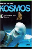 Copertina dell'audiolibro Kosmos 1B – L'ecosistema Terra L'uomo di CORSI, Raffaello - COSTAGLI, Fulvio