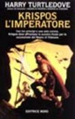 Copertina dell'audiolibro Krispos l'imperatore di TURTLEDOVE, Harry (Trad. Annarita Guarnieri)