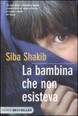 Copertina dell'audiolibro La bambina che non esisteva di SHAKIB, Siba