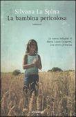 Copertina dell'audiolibro La bambina pericolosa di LA SPINA, Silvana