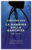 Copertina dell'audiolibro La bambina sulla banchisa di BON, Adélaide (Trad. Trad. Silvia Turato)