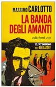 Copertina dell'audiolibro La banda degli amanti di CARLOTTO, Massimo